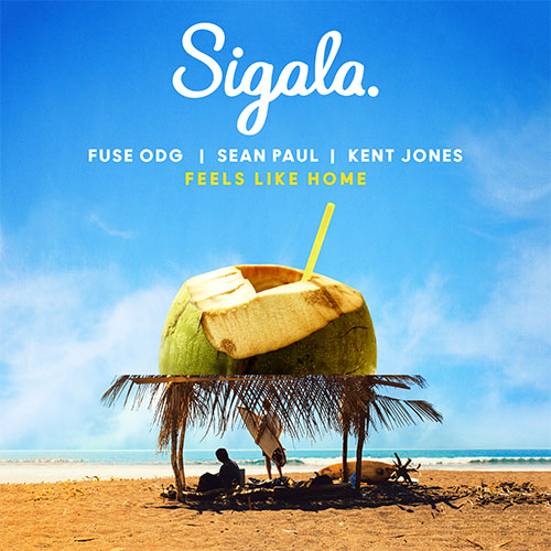 Sigala x FUSE ODG x Sean Paul ft. Kent Jones - Feels Like Home