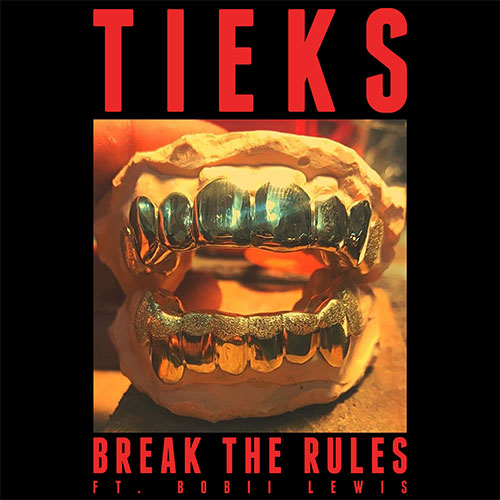 TIEKS FT BOBII LEWIS - BREAK THE RULES