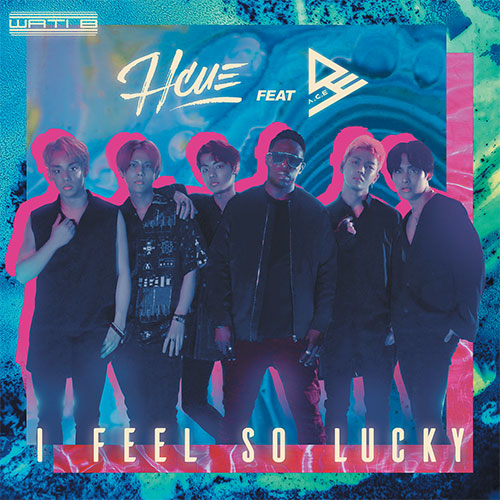 HCUE FEAT A.C.E. - I FEEL SO LUCKY