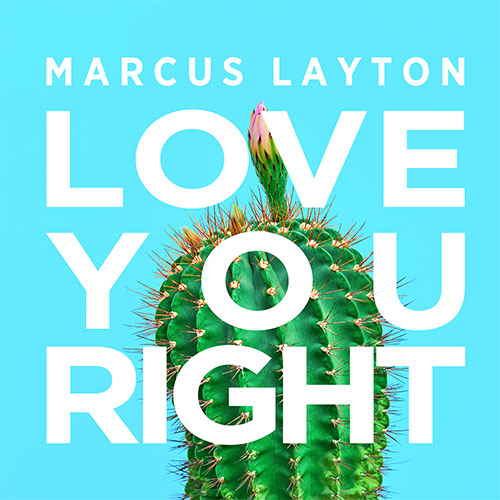 MARCUS LAYTON - LOVE YOU RIGHT