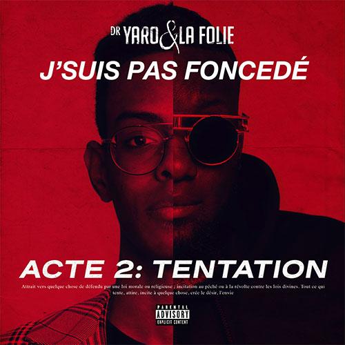 DR YARO & LA FOLIE - J'SUIS PAS FONCEDÉ