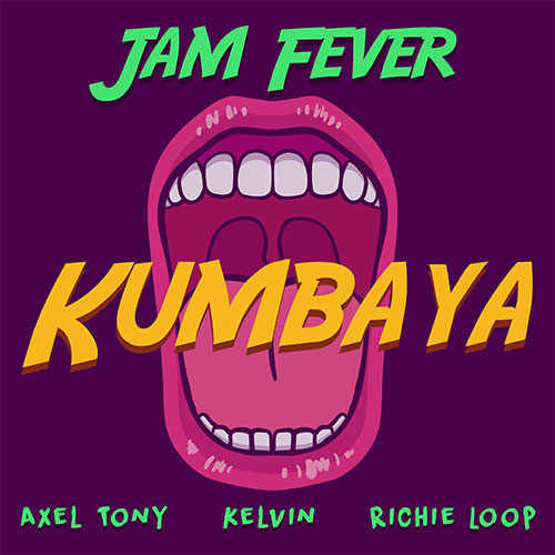 JAM FEVER - KUMBAYA (feat. Kelvin, Axel Tony & Richie Loop)