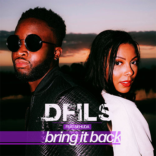 DFILS FEAT NEHUDA - BRING IT BACK