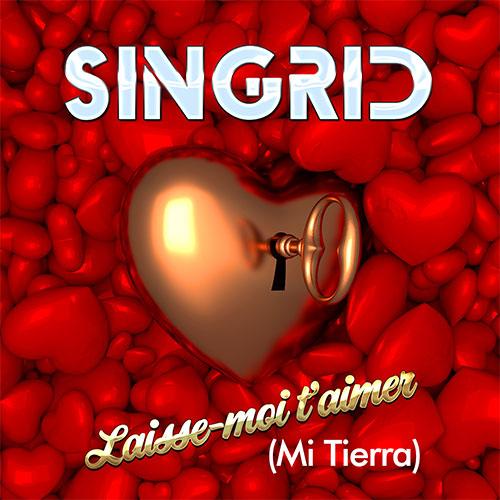 SINGRID - LAISSE-MOI T'AIMER