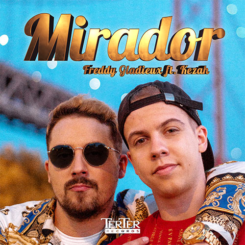 Kezah Feat Freddy Gladieux & Squeezie - Mirador