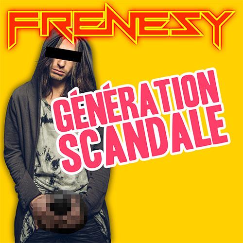 FRENESY - GÉNÉRATION SCANDALE