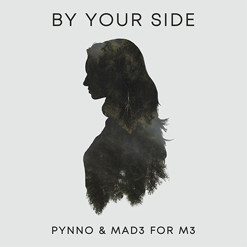 PYNNO & MAD3 FOR M3 - BY YOUR SIDE
