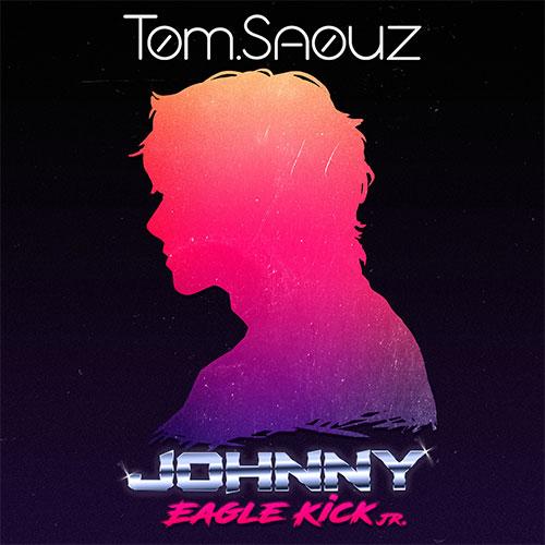 TOM SAOUZ - JOHNNY EAGLE KICK Jr.