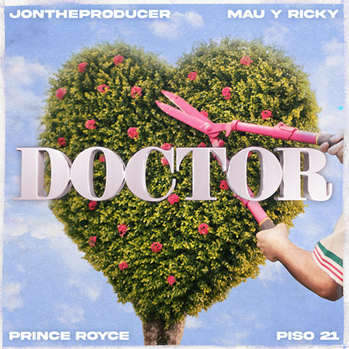 JONTHEPRODUCER, MAU Y RICKY, PRINCE ROYCE, PISO 21 - DOCTOR