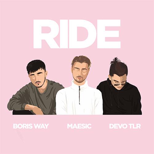 Boris Way x Maesic Feat. Devo TLR - Ride