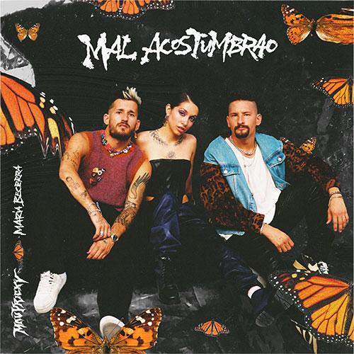 MAU Y RICKY x MARIA BECERRA - MAL ACOSTUMBRAO